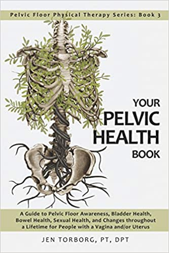 The Your Pelvic Health Book by Jen Torborg product recommended by Adina Mahalli on Improve Her Health.