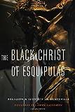 The Black Christ of Esquipulas: Religion and