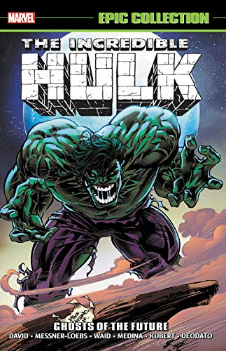 Incredible Hulk Epic Collection: Ghosts of the ()