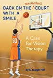 Back on the Basket Ball Court With a Smile a Case for Vision Therapy