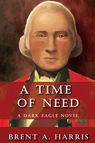 A Time of Need: A Dark Eagle Novel (Main Events Of The Cuban Missile Crisis)