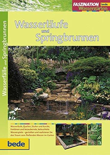 Wasserläufe und Springbrunnen, Faszination Wassergärten