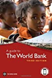 A Guide to the World Bank, World Bank Staff, 0821385453