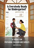 Is Everybody Ready for Kindergarten?: A Toolkit for Preparing Children and Families (NONE)