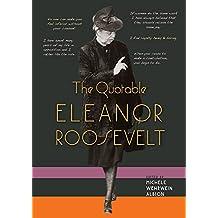 The Quotable Eleanor Roosevelt