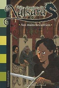 """Afficher """"Les dragons de Nalsara n° 10 Aux mains des sorciers"""""""