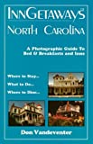 img - for InnGetaways North Carolina: A Photographic Guide to Bed & Breakfasts and Inns by Don Vandeventer (1998-07-25) book / textbook / text book