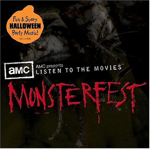 AMC Presents Listen to the Movies: Monsterfest by Halloween Hits-Music for a Monster Fest (2004) Audio -