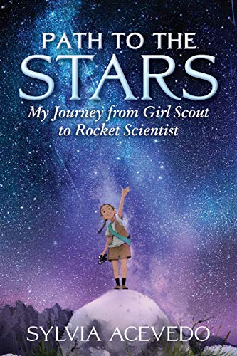 Path to the Stars: My Journey from Girl Scout to Rocket Scientist Kindle Edition
