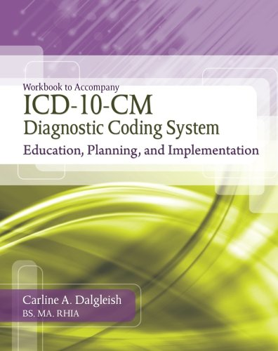 Download Workbook for Dalgleish's ICD-10-CM Diagnostic Coding System: Education, Planning and Implementation Pdf
