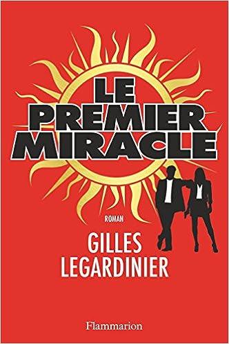 Le premier miracle - Gilles Legardinier 2016