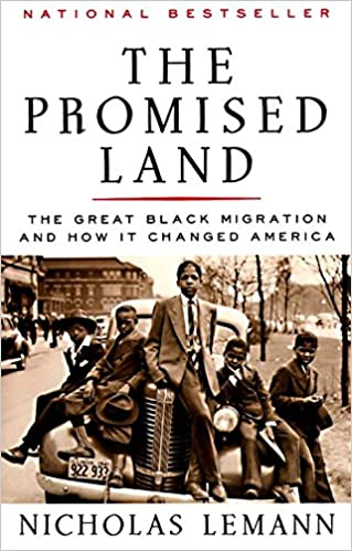 The Promised Land Great Black Migration And How It Changed America Nicholas Lemann 9780679733478 Amazon Books