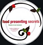 Food Presenting Secrets: Creative Styling Techniques by Jo Denbury (1-Feb-2010) Hardcover