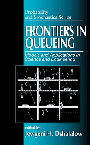 Frontiers in Queueing: Models and Applications in Science and Engineering (Probability and Stochastics Series)