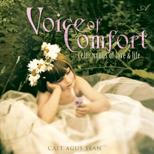 voice-of-comfort-celtic-songs-of-love-life