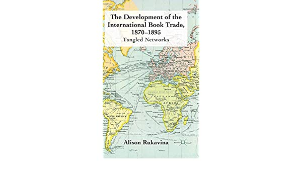 The Development of the International Book Trade, 1870–1895: Tangled Networks
