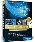 Galileo Computing: Computer-Netzwerke: Grundlagen, Funktionsweise, Anwendung