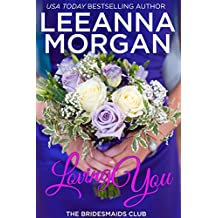 Loving You (The Bridesmaids Club Book 2)
