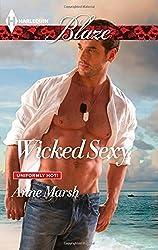 Wicked Sexy (Harlequin Blaze\Uniformly Hot!) by Marsh, Anne (2014) Mass Market Paperback