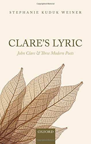 Clare's Lyric: John Clare and Three Modern Poets