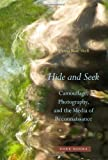 Hide and Seek : Camouflage, Photography, and the Media of Reconnaissance, Shell, Hanna Rose, 1935408224