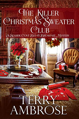 The Killer Christmas Sweater Club (A Seaside Cove Bed & Breakfast Mystery Book 3) by [Ambrose, Terry]