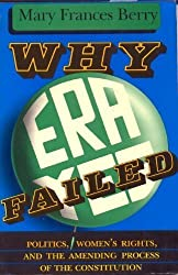Why Era Failed: Politics, Women's Rights, and the Amending Process of the Constitution (Everywoman)