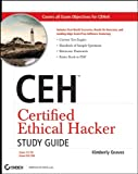 CEH - Certified Ethical Hacker, Kimberly Graves, 0470525207