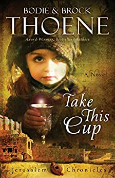 Take This Cup (The Jerusalem Chronicles Book 2)