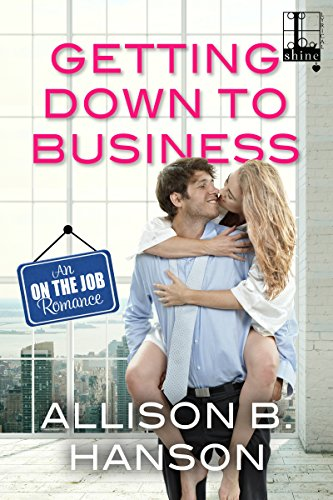 Getting Down to Business (An on the Job Romance) cover
