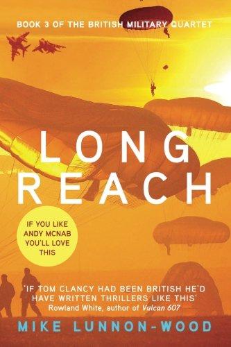 Long Reach (The British Military Quartet) (Volume 3) PDF