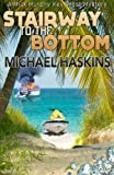 Stairway to the Bottom, Michael Haskins, 1466340894