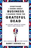 Everything I Know about Business I Learned from the Grateful Dead, Barry Barnes, 0446583790