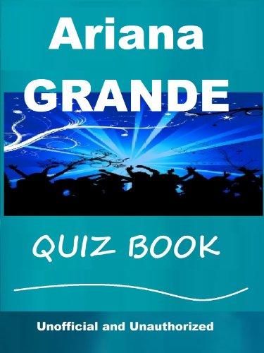 The Unoffical Ariana Grande Quiz Book
