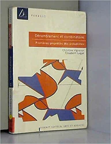 Amazon Fr Denombrement Et Combinatoire Premieres Proprietes Des Probabilites Vigneron Christine Logak Elisabeth Livres