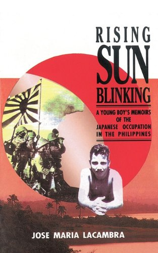 Read Online Rising Sun Blinking: A Young Boy's Memoirs of the Japanese Occupation of the Philippines PDF