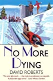 No More Dying (Lord Edward Corinth & Verity Browne)