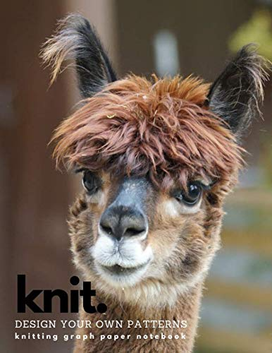 (Knit - Design Your Own Patterns: A Knitting Graph Paper Notebook - Funny Alpaca (Knitting Graph Paper Notebooks))
