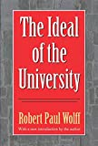 The Ideal of the University (Foundations of Higher Education)