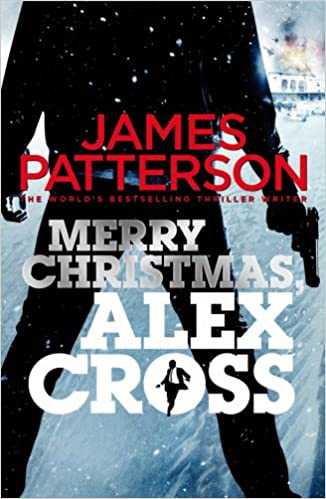 Merry Christmas, Alex Cross: (Alex Cross 19): Amazon.co.uk: James ...