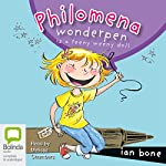 Philomena Wonderpen: Philomena Wonderpen is a Teeny Weeny Doll | Ian Bone