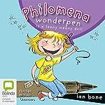 Philomena Wonderpen: Philomena Wonderpen is a Teeny Weeny Doll | Ian Bone