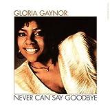 Gloria Gaynor - Never Can Say Goodbye