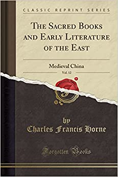 Book The Sacred Books and Early Literature of the East, Vol. 12: Medieval China (Classic Reprint)