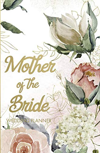 Mother of the Bride Wedding Planner: Wedding Planning Organizer with detailed worksheets, budget planner, guest lists, seating charts, checklists and ... Small convenient size to fit in your purse. (Best Budget Wedding Dresses)