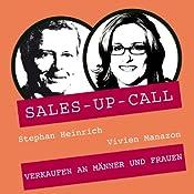 Verkaufen an Männer UND Frauen (Sales-up-Call) | Stephan Heinrich, Vivien Manazon