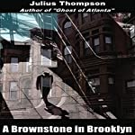 A Brownstone in Brooklyn | Julius Thompson