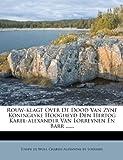 img - for Rouw-klagt Over De Dood Van Zyne Koninglyke Hoogheyd Den Hertog Karel-alexander Van Lorreynen En Barr ...... (Dutch Edition) book / textbook / text book
