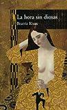 La Hora Sin Diosas, Beatriz Rivas, 9681913019