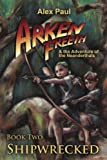 Shipwrecked (Arken Freeth and the Adventure of the Neanderthals) (Volume 2)
